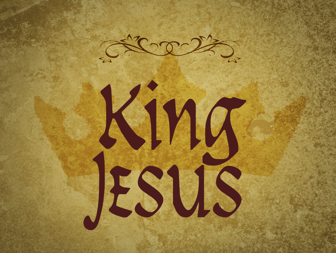 King Jesus – Rejection of the King